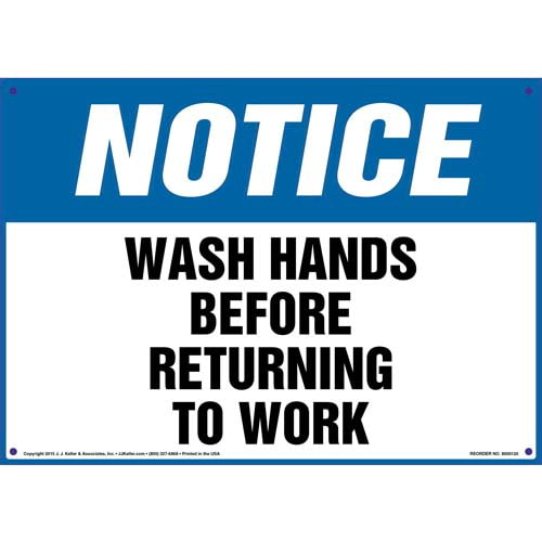 Notice: Wash Hands Before Returning To Work - OSHA Sign (09925)