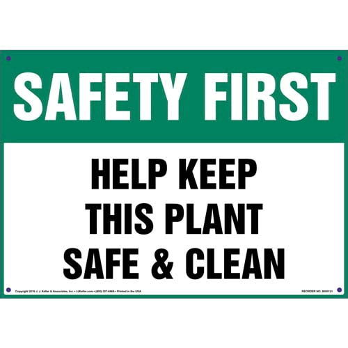 Safety First: Help Keep This Plant Safe And Clean - OSHA Sign (09926)