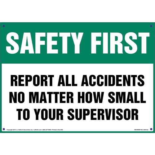 Safety First: Report All Accidents To Your Supervisor - OSHA Sign (09927)