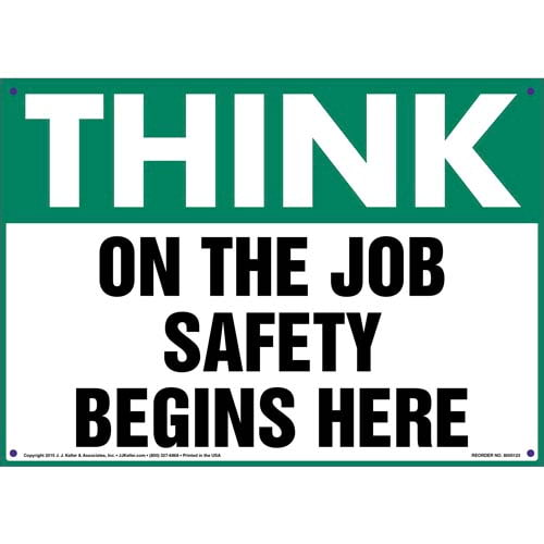 Think: On The Job Safety Begins Here - OSHA Sign (09928)