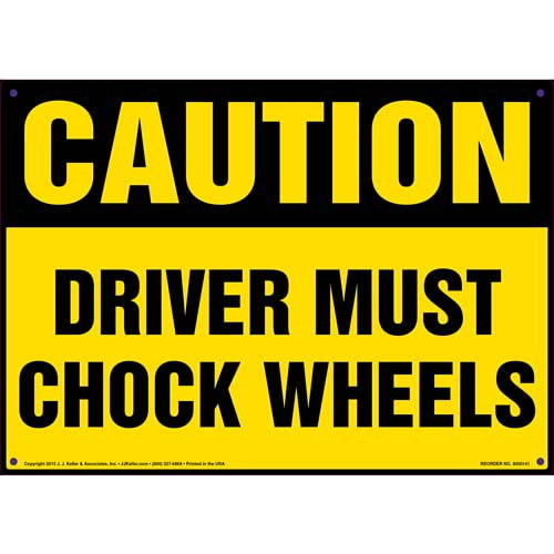 Caution: Driver Must Chock Wheels Sign - OSHA (09946)