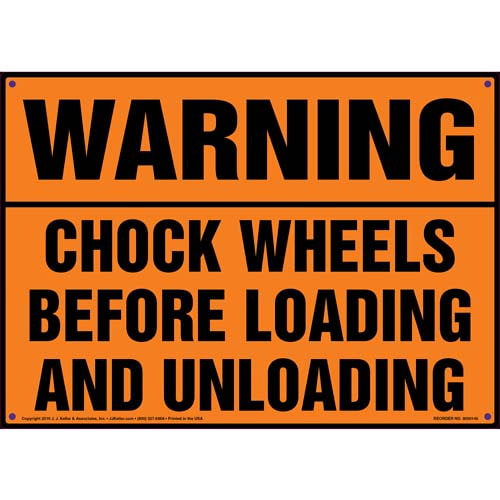 Warning: Chock Wheels Before Loading/Unloading Sign - OSHA (09950)