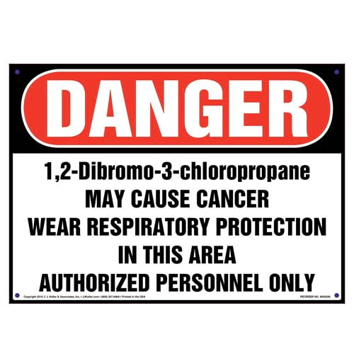 Danger: 1,2-Dibromo-3-Chloropropane, Authorized Personnel Only Sign - OSHA (010011)