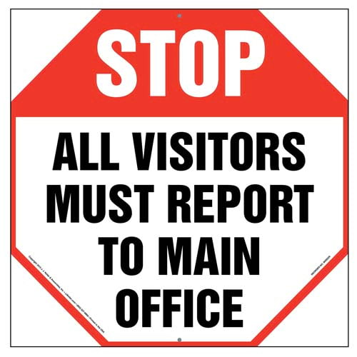 Stop: All Visitors Must Report To Main Office Sign (010034)