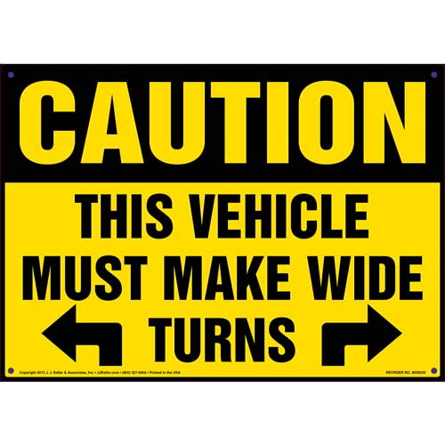 Caution: This Vehicle Must Make Wide Turns Sign (010064)