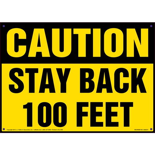 Caution: Stay Back 100 Feet Sign (010079)