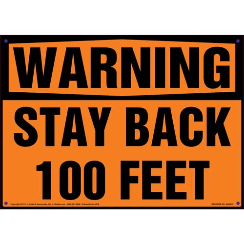 Warning: Stay Back 100 Feet Sign (010080)
