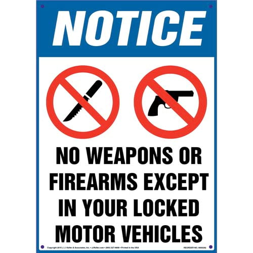 Notice: No Weapons/Firearms Except In Locked Vehicles - OSHA Sign (010087)