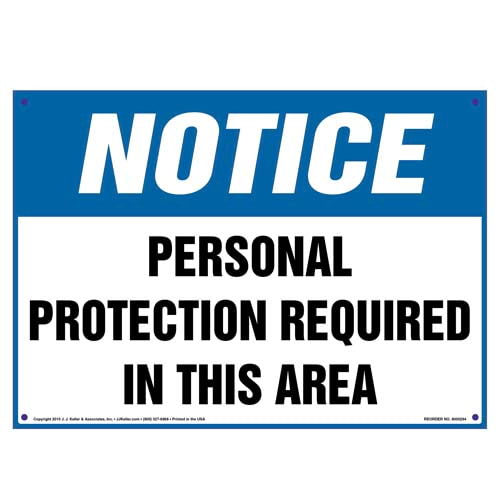 Notice: Personal Protection Required In This Area - OSHA Sign (010099)