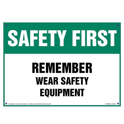 Safety First: Remember Wear Safety Equipment - OSHA Sign (010101)