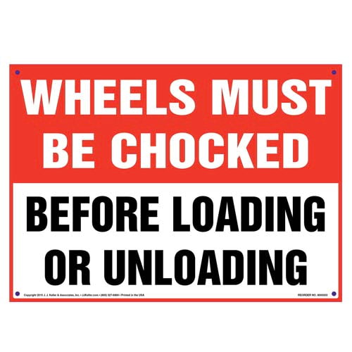 Wheels Must Be Chocked Before Loading/Unloading Sign (010108)