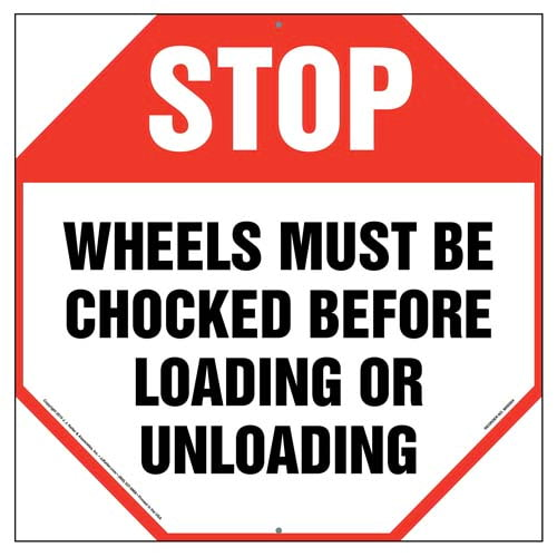 Stop: Wheels Must Be Chocked Before Loading/Unloading Sign (010109)