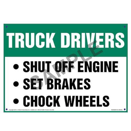 Truck Drivers: Shut-Off Engine, Set Breaks, Chock Wheels Sign (010110)