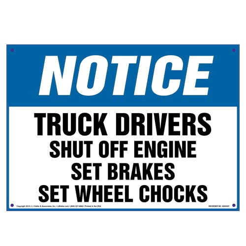Notice: Truck Drivers, Shut Off Engine/Set Breaks/Chock Wheels Sign - OSHA (010112)