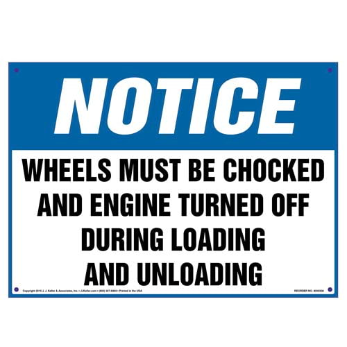 Notice: Wheels Must Be Chocked/Engine Off During Loading/Unloading Sign - OSHA (010113)