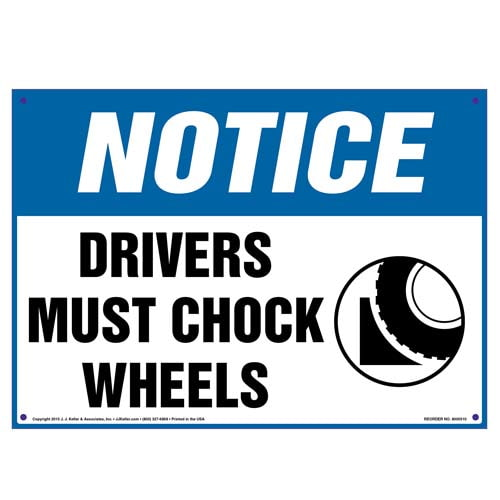 Notice: Drivers Must Chock Wheels Sign - OSHA (010115)
