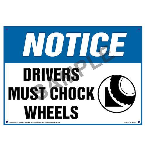 Notice: Drivers Must Chock Wheels - OSHA Sign (010115)