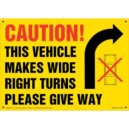 Caution: Vehicle Makes Wide Right Turns Sign (011494)