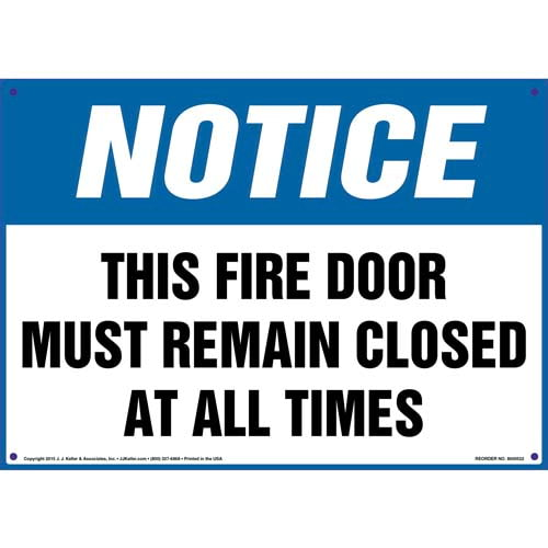 Notice: This Fire Door Must Remain Closed At All Times Sign - OSHA (011751)