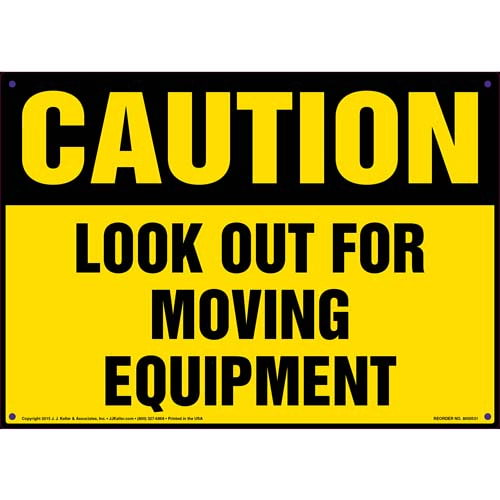 Caution: Look Out For Moving Equipment Sign - OSHA (011760)