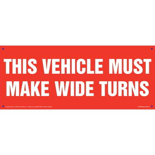 This Vehicle Must Make Wide Turns Sign (011843)