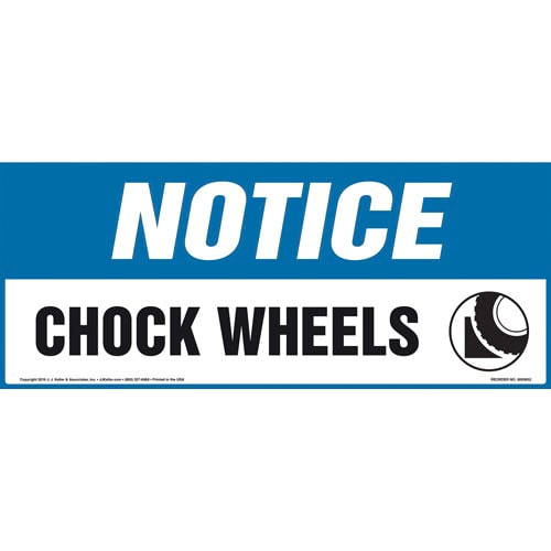 Notice: Chock Wheels Sign with Icon - OSHA (011887)