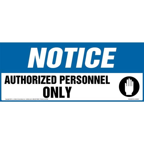 Notice: Authorized Personnel Only Sign with Hand Icon - OSHA, Long Format (011888)