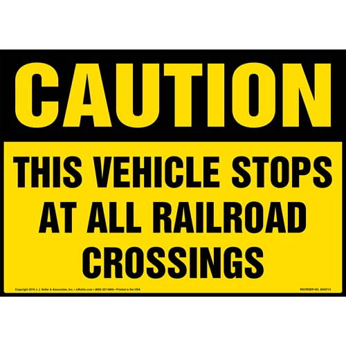Caution: This Vehicle Stops At All Railroad Crossings Sign with Icon - OSHA (011949)