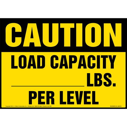 Caution: Load Capacity ___ Lbs. Per Level - OSHA Sign (011891)