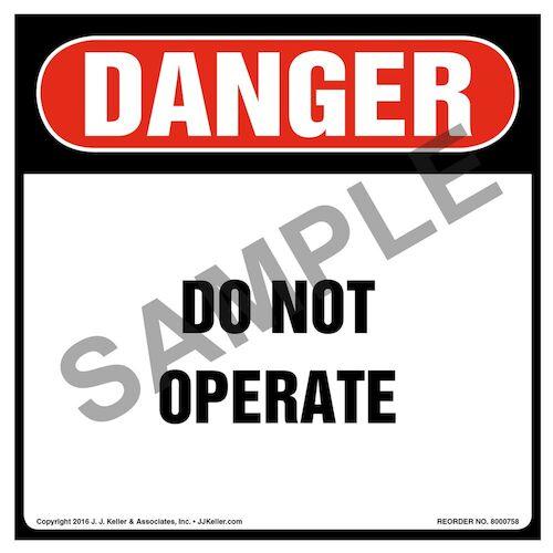 Danger: Do Not Operate Label - OSHA, Square (011993)