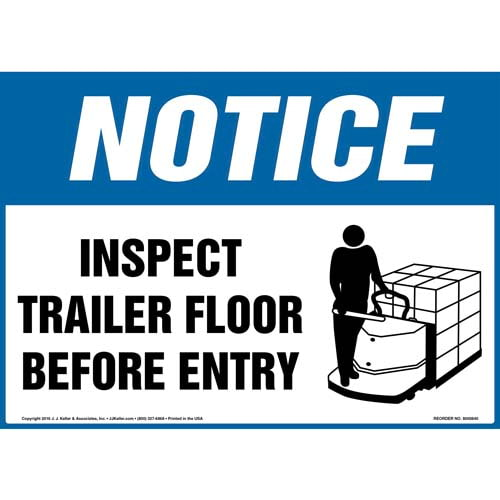 Notice: Inspect Trailer Floor Before Entry Sign - OSHA, Motorized Pallet Jack Icon (010627)