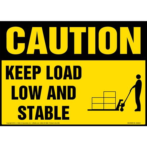 Caution: Keep Load Low and Stable Sign - OSHA, Pallet Jack Icon (010631)