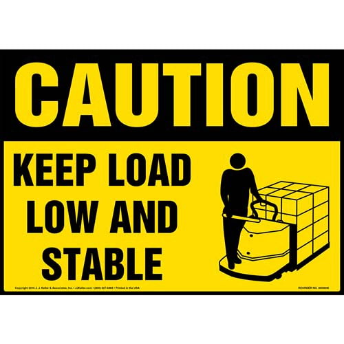 Caution: Keep Load Low and Stable Sign - OSHA, Motorized Pallet Jack Icon (010633)