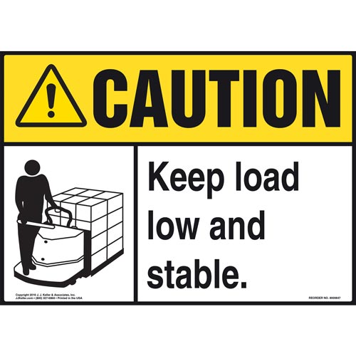 Caution: Keep Load Low and Stable Sign - ANSI, Motorized Pallet Jack Icon (010634)