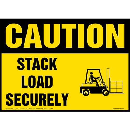 Caution: Stack Load Securely Sign - OSHA, Forklift Icon (010635)