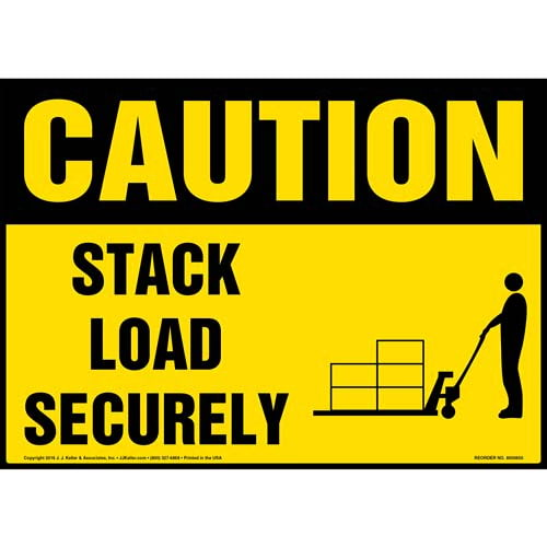 Caution: Stack Load Securely Sign - OSHA, Pallet Jack Icon (010637)