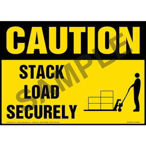 Caution: Stack Load Securely Sign - OSHA, Pallet Jack Icon (010637)