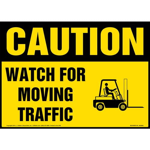 Caution: Watch For Moving Traffic Sign - OSHA, Forklift Icon (010647)
