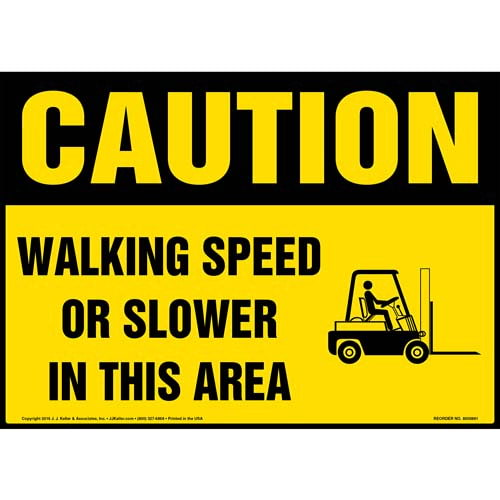 Caution: Walking Speed Or Slower In This Area Sign - OSHA, Forklift Icon (010666)