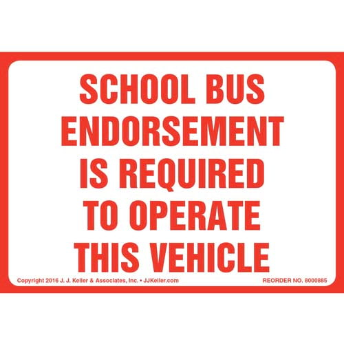 School Bus Endorsement Is Required To Operate This Vehicle Label (010670)