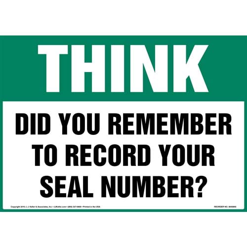 Think: Did You Remember To Record Your Seal Number? Sign - OSHA (010675)