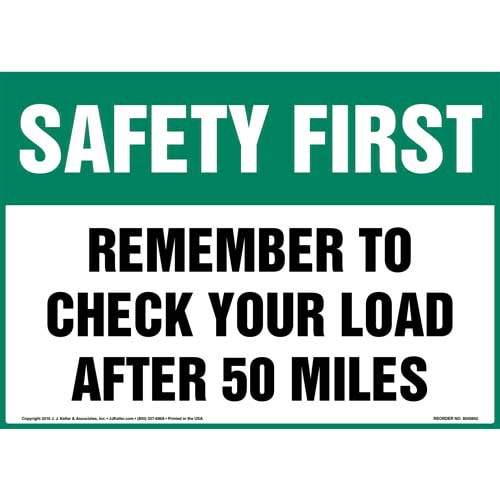 Safety First: Remember To Check Your Load After 50 Miles Sign - OSHA (010677)
