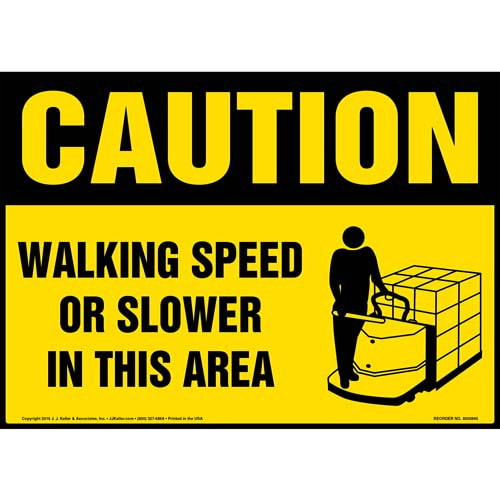 Caution: Walking Speed Or Slower In This Area Sign - OSHA, Motorized Pallet Jack Icon (010687)