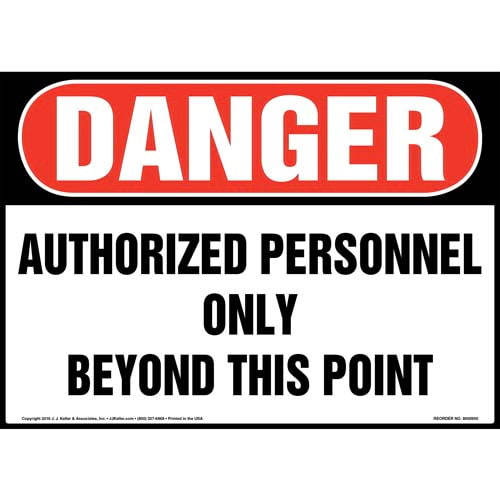 Danger: Authorized Personnel Only Beyond This Point Sign - OSHA (010692)