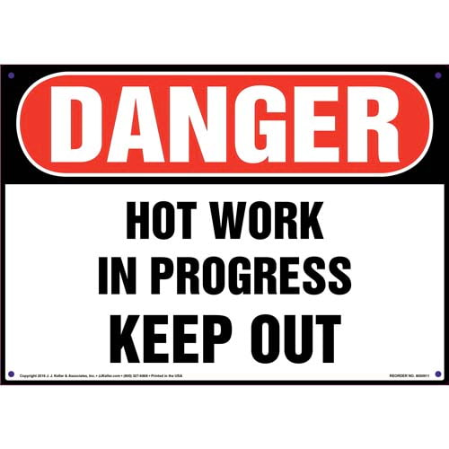 Danger: Hot Work In Progress Keep Out Sign - OSHA (010813)