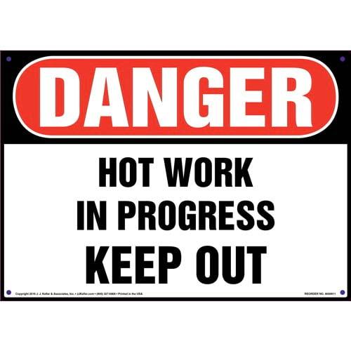 Danger: Hot Work In Progress Keep Out - OSHA Sign (010813)