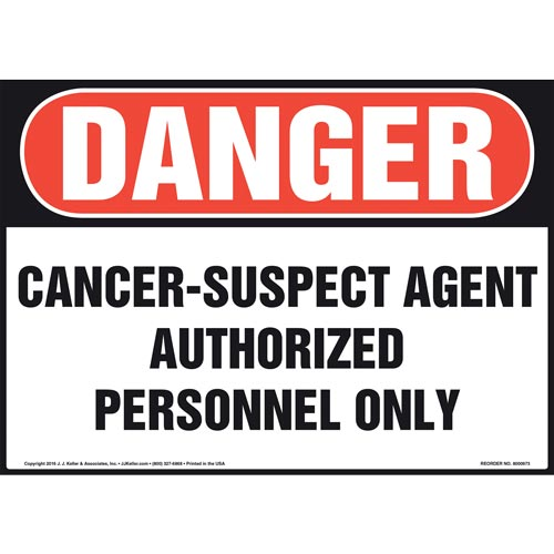 Danger: Cancer-Suspect Agent, Authorized Personnel Only Sign - OSHA (010989)