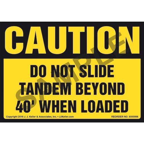 Caution: Do Not Slide Tandem Beyond 40' When Loaded Label - OSHA (011036)