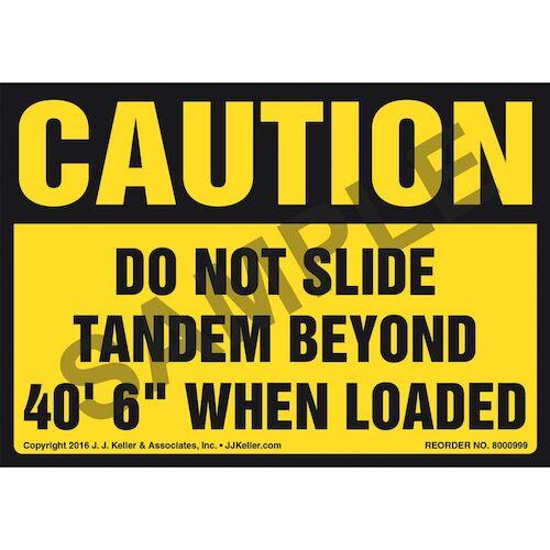 "Caution: Do Not Slide Tandem Beyond 40' 6"" When Loaded - OSHA Label (011037)"