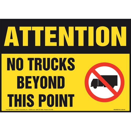 Attention: No Trucks Beyond This Point Sign - OSHA (011045)